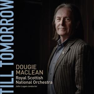 Till Tomorrow - Symphonisch arrangierte Lieder von Dougie MacLean