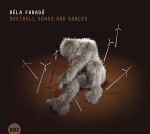 Bela Farago - Dustball Songs and Dances