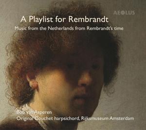 A Playlist for Rembrandt - Werke für Cembalo