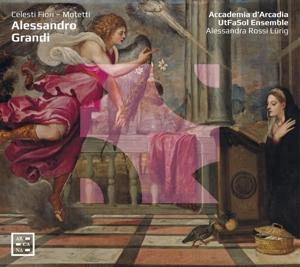 Alessandro Grandi - Celesti Fiori - Motetten