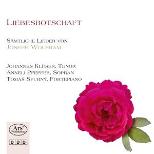 Liebesbotschaft - Sämtliche Lieder von Joseph Wolfram