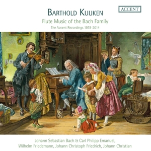 Barthold Kuijken - Flute Music of the Bach Family (Die ACCENT-Aufnahmen 1978-2014)