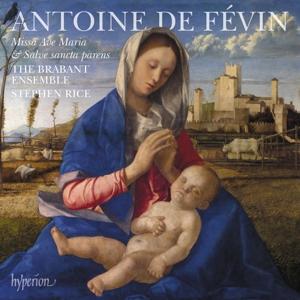 Antoine de Févin - Missa Ave Maria & Missa Salve sancta parens