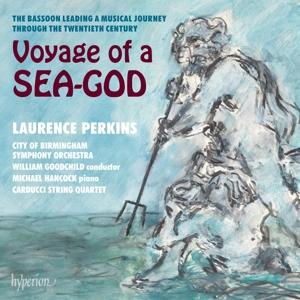 Voyage of a Sea God - Werke für Fagott von Bax, Bantock, Hindemith, Dutilleux, Ridout u.a.