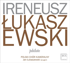 Lukaszewski/Paderewski/Chopin - Jubilate - Chorwerke