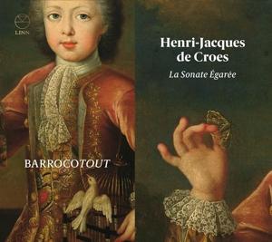 Henri-Jacques de Croes - La Sonate Egarée - Triosonaten Op. 5