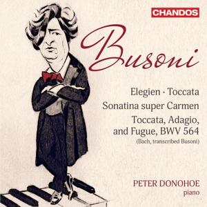 Ferruccio Busoni: Elegien, Toccata, Sonatina super Carmen - Bach/Busoni: Toccata, Adagio und Fuge BWV 29