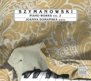 Karol Szymanowski: Klavierwerke Vol. 2