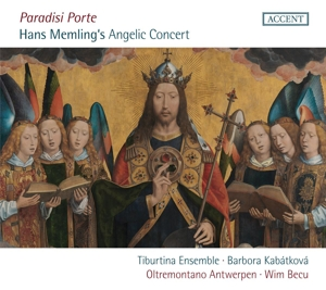 Paradisi Porte - Music around Hans Memling´s Angelic Concert