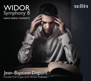 Charles-Marie Widor/Joseph Guy Ropartz: Orgelsinfonie Nr. 8; 6 Pièces pour grand orgue