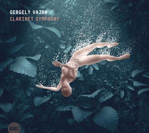 Gergely Vajda - Clarinet Symphony & Alice Etudes
