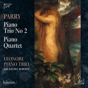 Sir Hubert Parry - Klaviertrio Nr. 2; Klavierquartett in As-Dur