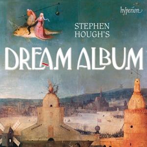 Stephen Hough´s Dream Album - Werke für Klavier