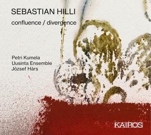 Sebastian Hilli: confluence/divergence; Paraphase II u.a.
