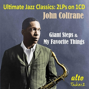 Ultimate Jazz Classics - John Coltrane: Giant Steps & My Favourite Things