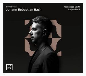 Johann Sebastian Bach: Little Books - Werke für Cembalo