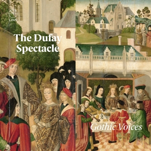 Guillaume Dufay - The Dufay Spectacle