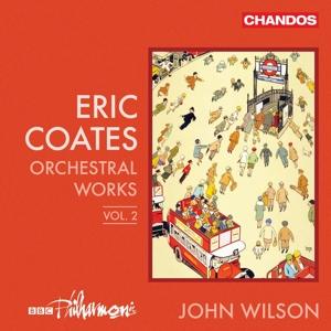 Eric Coates: Orchesterwerke Vol. 2