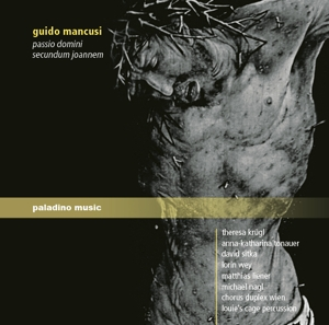 Guido Mancusi: Passio Domini Secundum Joannem