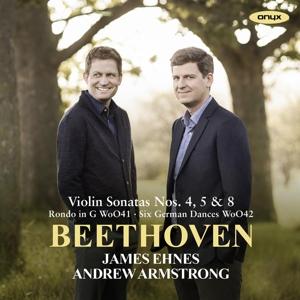 Ludwig van Beethoven: Violinsonaten Nr. 4, 5 & 8; Rondo WoO41; 6 Deutsche Tänze WoO42