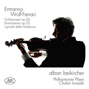 Ermanno Wolf-Ferrari: Violinkonzert Op. 26; Divertimento Op. 20; I gioielli della Madonna