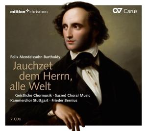 Felix Mendelssohn Bartholdy - Jauchzet dem Herrn, alle Welt - Geistl. Chormusik
