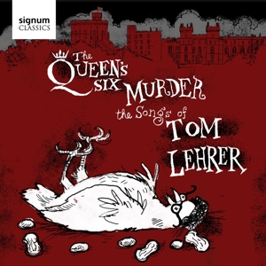 The Queen´s Six Murder the Songs of Tom Lehrer
