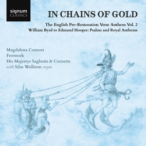 In Chains of Gold - The English Pre-Restoration Verse Anthem Vol. 2, William Byrd to Edmund Hooper