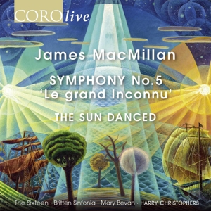 "James MacMillan: Sinfonie Nr. 5 ""Le grand inconnu""; The Sun danced"