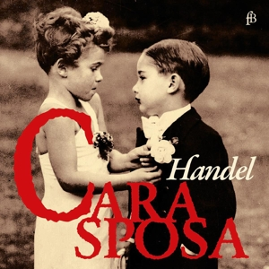 Cara Sposa - Mr. Handel´s Delight