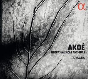Akoé - Nuevas Músicas Antigua